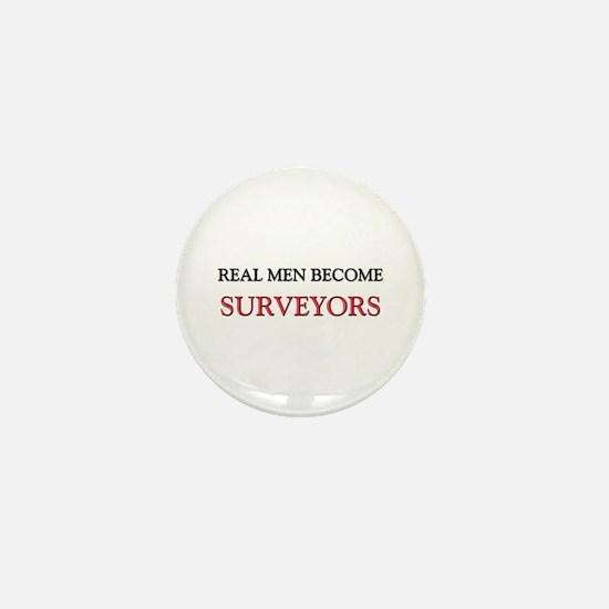 Real Men Become Surveyors Mini Button