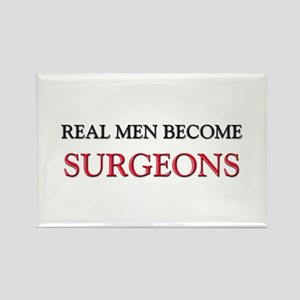 Real Men Become Surgeons Rectangle Magnet