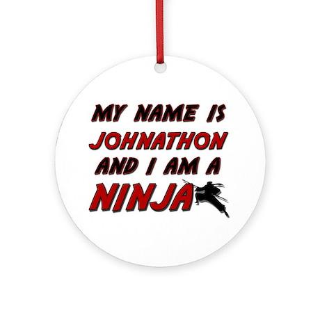 my name is johnathon and i am a ninja Ornament (Ro