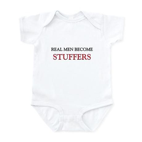Real Men Become Stuffers Infant Bodysuit