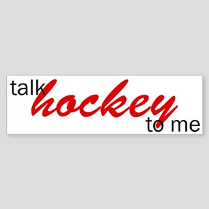 Talk hockey script Bumper Sticker
