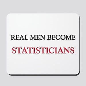 Real Men Become Statisticians Mousepad