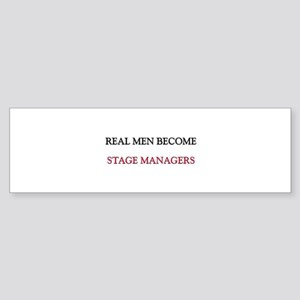Real Men Become Stage Managers Bumper Sticker