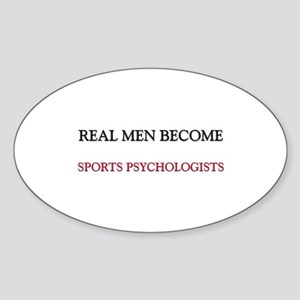 Real Men Become Sports Psychologists Sticker (Oval