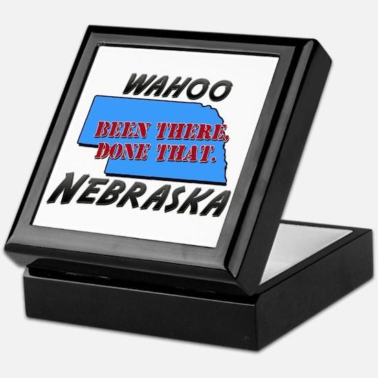 wahoo nebraska - been there, done that Keepsake Bo