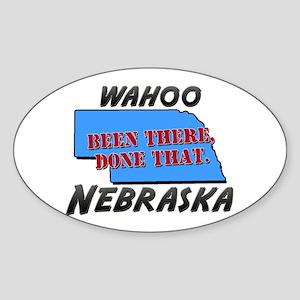 wahoo nebraska - been there, done that Sticker (Ov