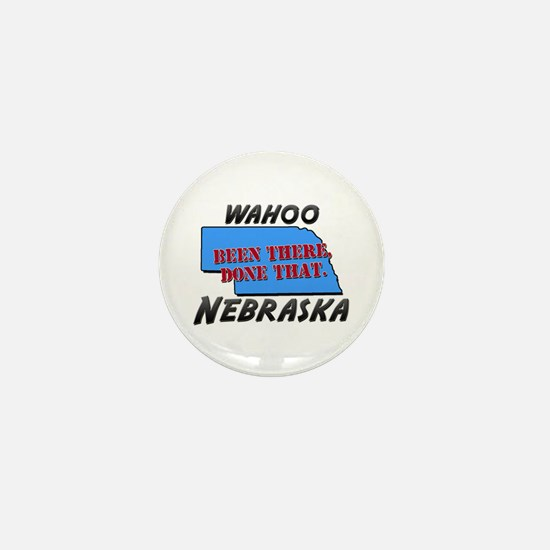 wahoo nebraska - been there, done that Mini Button