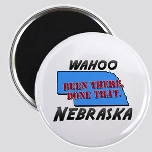 wahoo nebraska - been there, done that Magnet