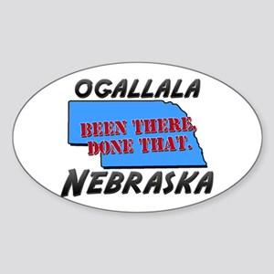 ogallala nebraska - been there, done that Sticker