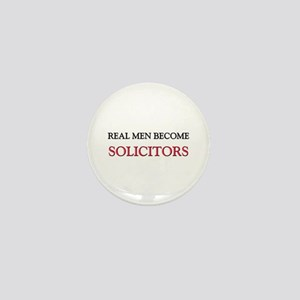Real Men Become Solicitors Mini Button