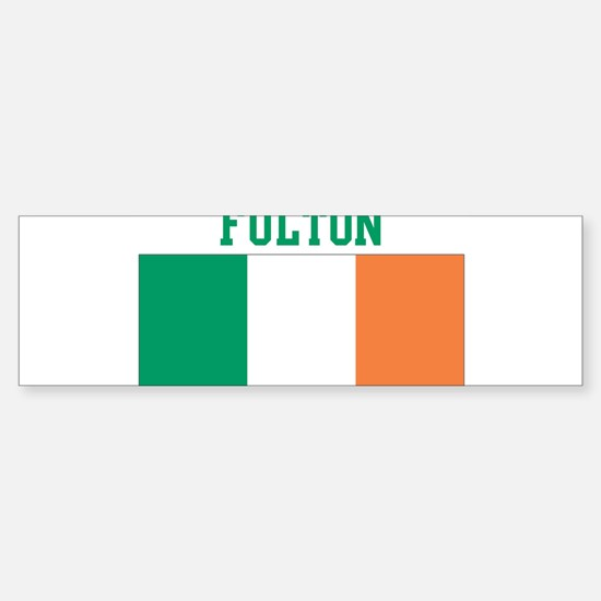 Fulton (ireland flag) Bumper Bumper Bumper Sticker