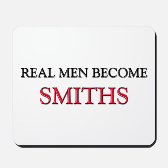 Real Men Become Smiths Mousepad