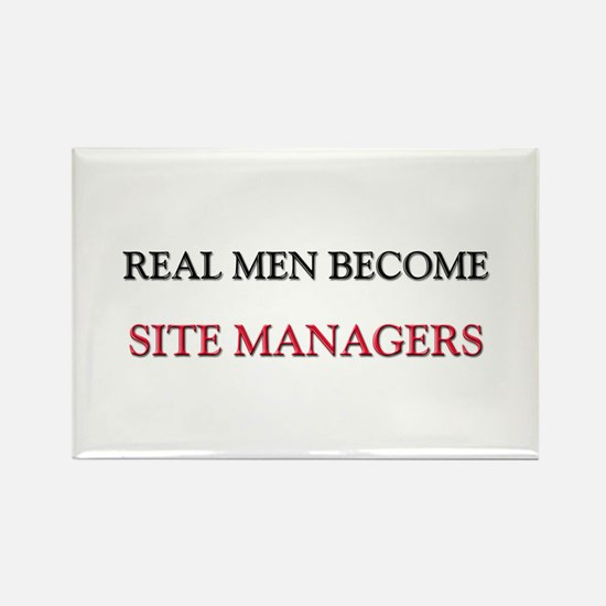 Real Men Become Site Managers Rectangle Magnet
