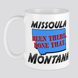 missoula montana - been there, done that Mug
