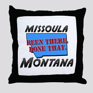 missoula montana - been there, done that Throw Pil