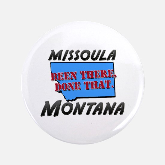"""missoula montana - been there, done that 3.5"""" Butt"""