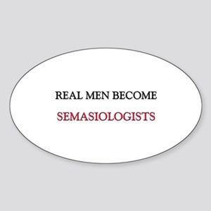 Real Men Become Semasiologists Oval Sticker