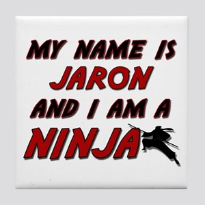 my name is jaron and i am a ninja Tile Coaster