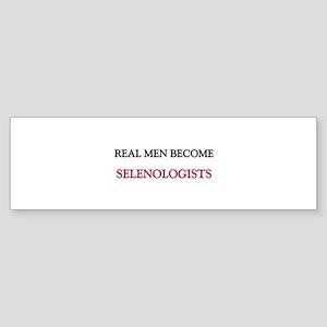 Real Men Become Selenologists Bumper Sticker
