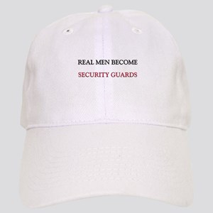 Real Men Become Security Guards Cap