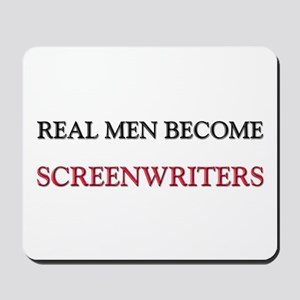 Real Men Become Screenwriters Mousepad