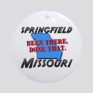 springfield missouri - been there, done that Ornam