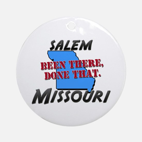 salem missouri - been there, done that Ornament (R