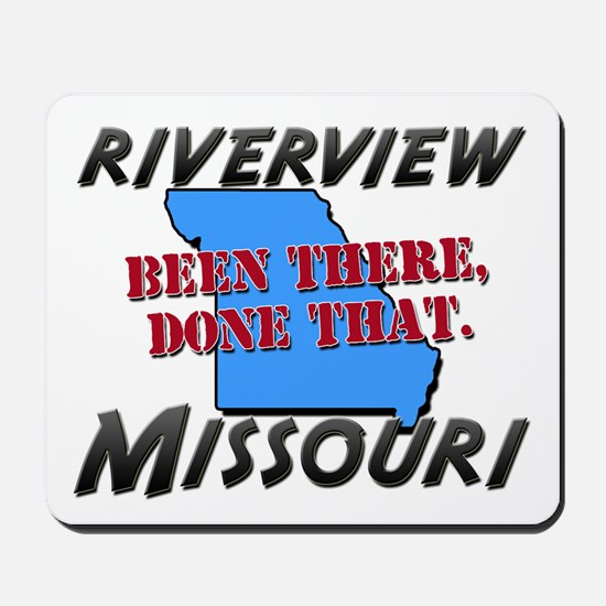 riverview missouri - been there, done that Mousepa