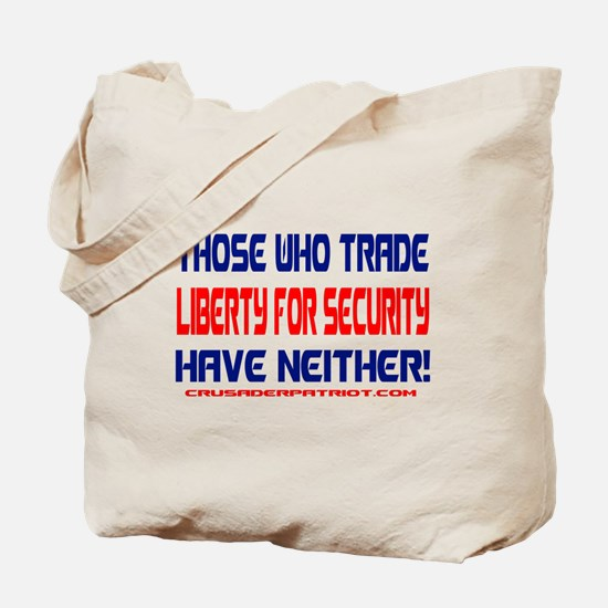 TRADING LIBERTY FOR SECURITY Tote Bag