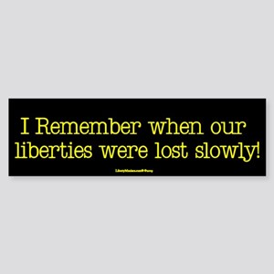 Liberties Lost Slowly Bumper Sticker