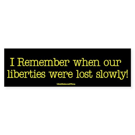 Liberties Lost Slowly Bumper Sticker