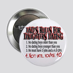 "Dads Rules for Daughters Dating 2.25"" Button"