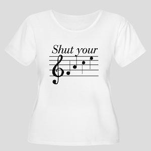 Shut your face Women's Plus Size Scoop Neck T-Shir