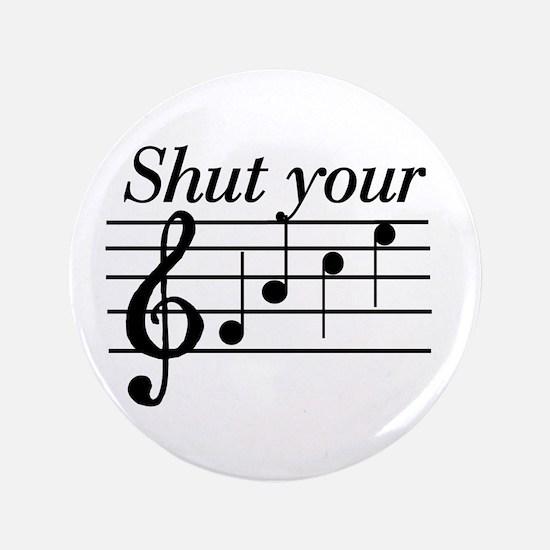 """Shut your face 3.5"""" Button"""