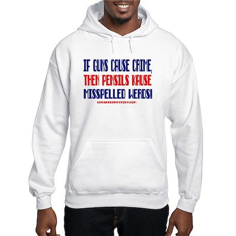 IF GUNS CAUSE CRIME... Hooded Sweatshirt