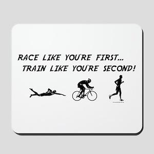 Race Like Your First Triathlon Mousepad