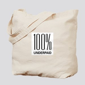 100 Percent Underpaid Tote Bag