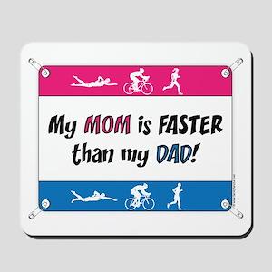 My Mom is FASTER Triathlon Mousepad