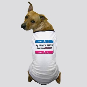 My Daddy is FASTER Dog T-Shirt