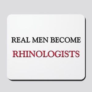 Real Men Become Rhinologists Mousepad