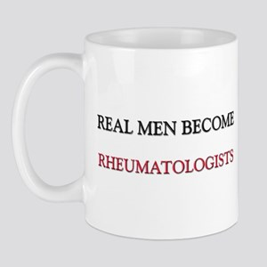 Real Men Become Rheumatologists Mug
