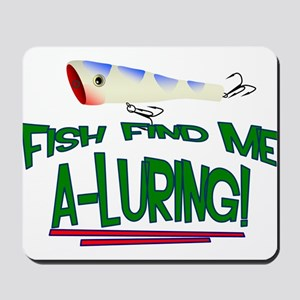 Fish Find Me A-Luring Mousepad