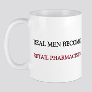 Real Men Become Retail Pharmacists Mug