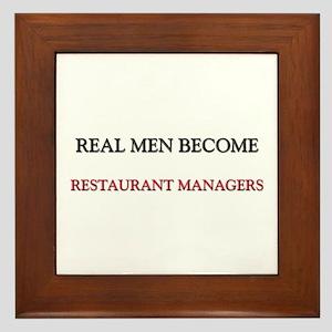 Real Men Become Restaurant Managers Framed Tile