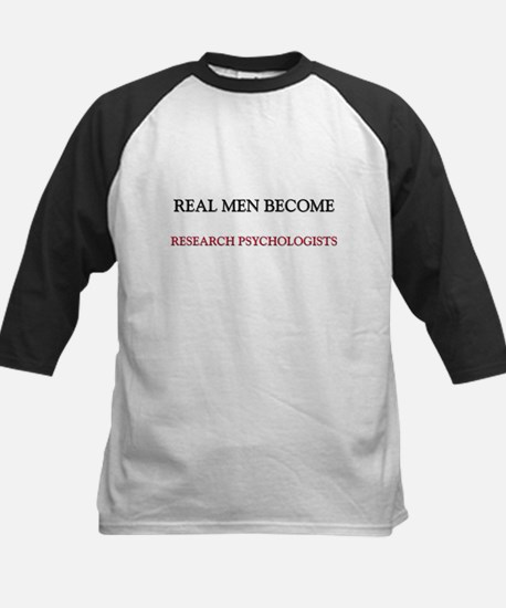 Real Men Become Research Psychologists Tee