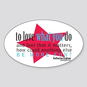Love What You Do Quotation Products Oval Sticker
