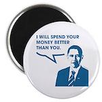 Spend Your Money Better Magnet