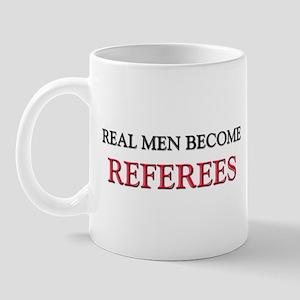 Real Men Become Referees Mug