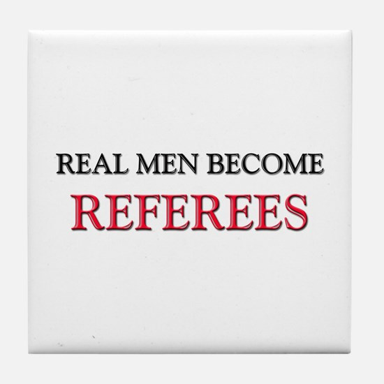 Real Men Become Referees Tile Coaster