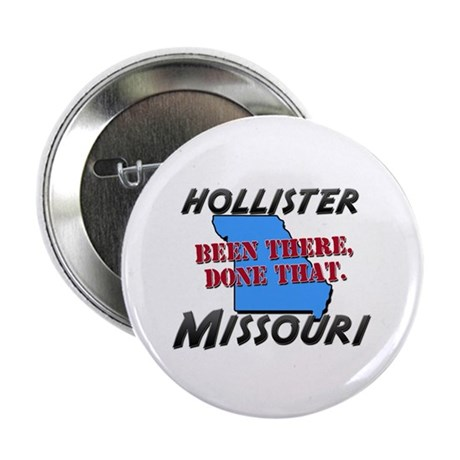 """hollister missouri - been there, done that 2.25"""" B"""
